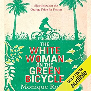 The White Woman on the Green Bicycle                   By:                                                                                                                                 Monique Roffey                               Narrated by:                                                                                                                                 Adjoa Andoh                      Length: 12 hrs and 34 mins     24 ratings     Overall 3.7