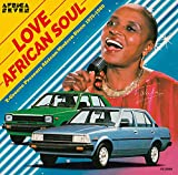 LOVE AFRICAN SOUL: T-GROOVE PRESENTS AFRICAN MODERN DISCO 1975-1980 [日本独自企画盤]