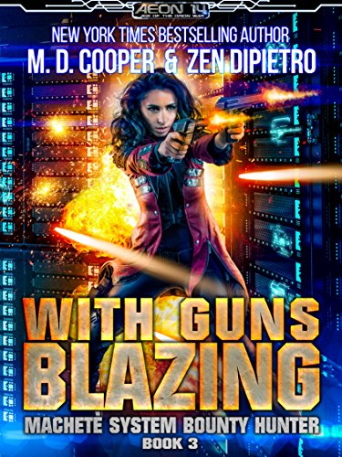 With Guns Blazing (Aeon 14: Machete System Bounty Hunter Book 3) (English Edition)