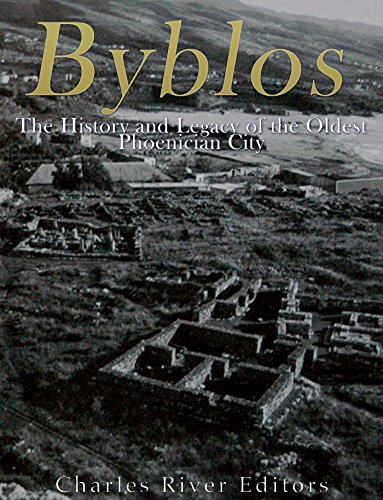 Byblos: The History and Legacy of the Oldest Ancient Phoenician City (English Edition)