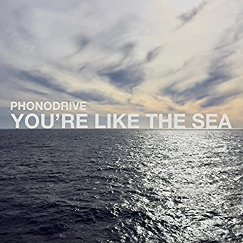You're Like the Sea