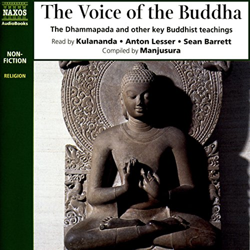 The Voice of the Buddha     The Dhammapada and Other Key Buddhist Teachings              De :                                                                                                                                 Manjusura (compilation)                               Lu par :                                                                                                                                 Kulananda,                                                                                        Anton Lesser,                                                                                        Sean Barrett                      Durée : 3 h et 42 min     1 notation     Global 5,0