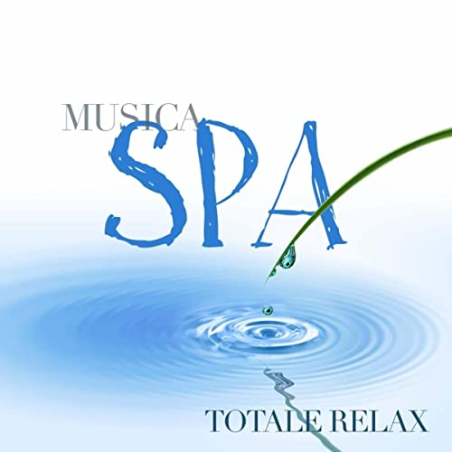 Musica Spa - Totale Relax by Zen Music Club & Temporale ...