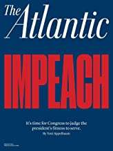 The Atlantic Magazine (March, 2019) IMPEACH It's Time For Congress to Judge the President's Fitness to Serve