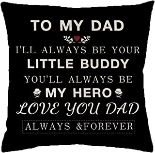 Gifts for Dad,I Love You to My Dad,Throw Pillow Covers,Anniversary Birthday, Case Cover Chair Couch Decorative 18x18 Inches