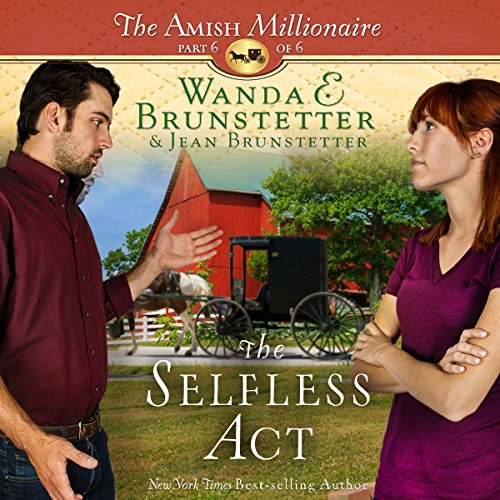 The Selfless Act     The Amish Millionaire, Book 6              De :                                                                                                                                 Wanda E. Brunstetter,                                                                                        Jean Brunstetter                               Lu par :                                                                                                                                 Rebecca Gallagher                      Durée : 2 h et 47 min     Pas de notations     Global 0,0