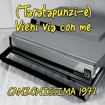 Vieni via con me (Taratapunzi-e) [Canzonissima 1972]
