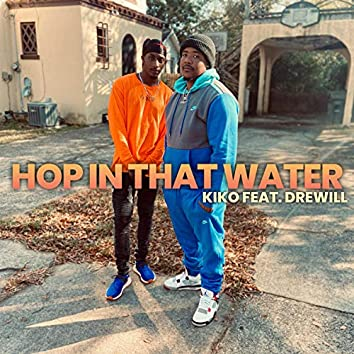 Hop In That Water