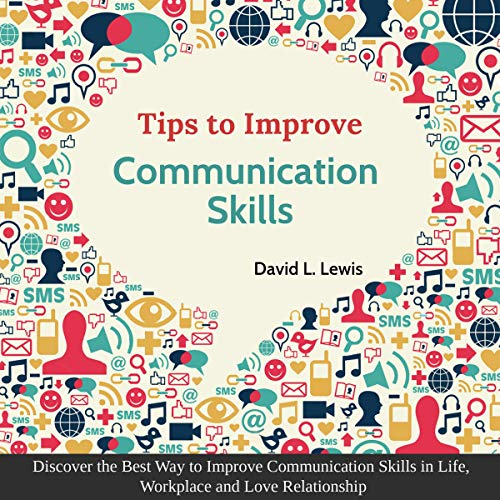 Tips to Improve Communication Skills Audiobook By David L. Lewis cover art