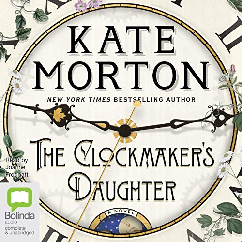 The Clockmaker's Daughter                   By:                                                                                                                                 Kate Morton                               Narrated by:                                                                                                                                 Joanne Froggatt                      Length: 17 hrs and 3 mins     4,921 ratings     Overall 4.3