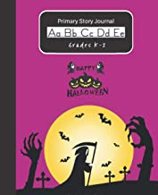 Halloween Primary Story Journal for Kids K-2: Handwriting Practice Paper Dashed Midline Draw and Write Story Box Space At ...