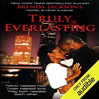 Truly Everlasting                   By:                                                                                                                                 Brenda Jackson                               Narrated by:                                                                                                                                 Pete Ohms                      Length: 4 hrs and 3 mins     126 ratings     Overall 4.6
