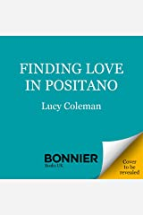 Finding Love in Positano: The new escapist, romantic read from bestselling author Lucy Coleman (English Edition) Format Kindle