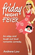 Friday Night Fever: An edgy and laugh out loud romantic comedy (That Seventies Series Book 2)