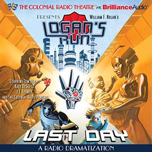 William F. Nolan's Logan's Run - Last Day audiobook cover art