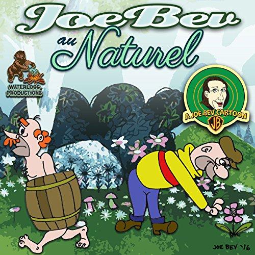 Joe Bev au Naturel audiobook cover art