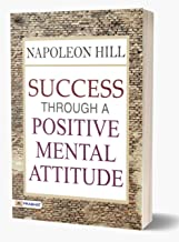 Success Through a Positive Mental Attitude: Napoleon Hill (Revised)