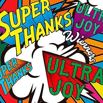 SUPER THANKS, ULTRA JOY
