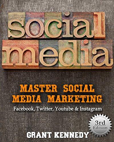 Social Media: Master Social Media Marketing - Facebook, Twitter, Youtube & Instagram (Social Media, Social Media Marketing, Facebook, Twitter, Youtube, Instagram, Pinterest) (English Edition)