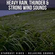 Heavy Rain, Thunder and Strong Wind Sounds