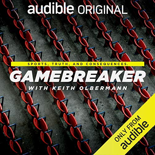 Gamebreaker with Keith Olbermann Podcast By Keith Olbermann cover art