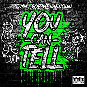 You Can Tell (feat. Doe The Unknown)