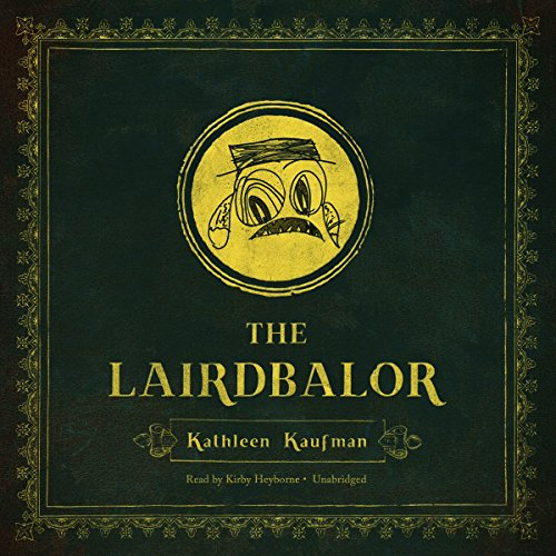 The Lairdbalor                   By:                                                                                                                                 Kathleen Kaufman                               Narrated by:                                                                                                                                 Kirby Heyborne                      Length: 11 hrs and 44 mins     Not rated yet     Overall 0.0