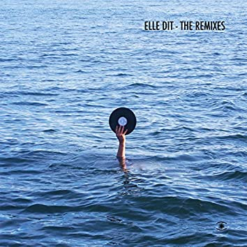 Elle Dit - The Remixes