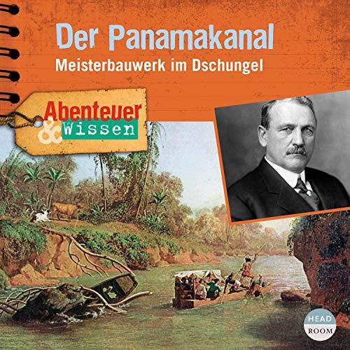 Der Panamakanal - Meisterbauwerk im Dschungel Titelbild