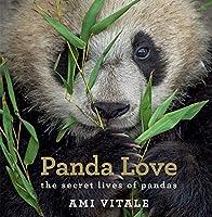 Panda Love: The Secret Lives of Pandas