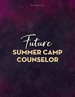 Lined Notebook Journal Future Summer Camp Counselor Job Title Purple Smoke Background Cover: Business, 21.59 x 27.94 cm, M...