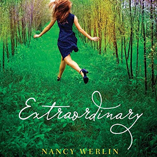 Extraordinary                   By:                                                                                                                                 Nancy Werlin                               Narrated by:                                                                                                                                 Emily Baeur,                                                                                        Jennifer Van Dyck,                                                                                        Kate Reinders,                   and others                 Length: 9 hrs and 22 mins     17 ratings     Overall 3.2