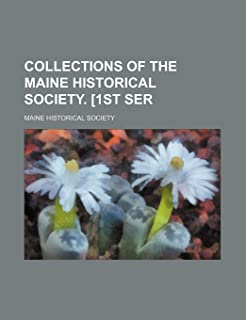 Collections of the Maine Historical Society. [1st Ser