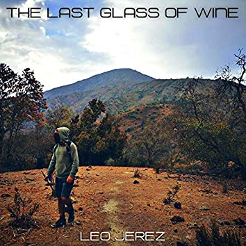 The Last Glass Of Wine