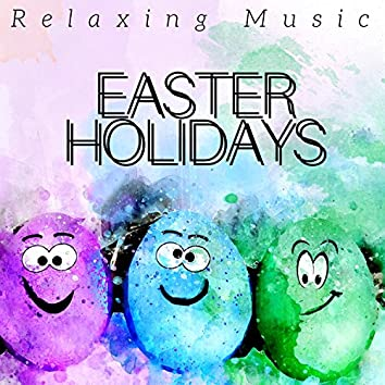 Easter Holidays - Relaxing Holiday Music, Gentle Piano Music for the Holy Week, Spiritual Music for Family Reunions