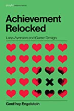 Achievement Relocked: Loss Aversion and Game Design (Playful Thinking)