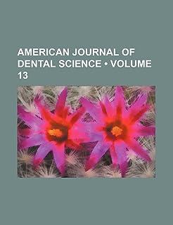 American Journal of Dental Science (Volume 13)