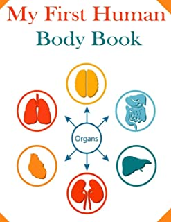 My First Human Body Book: Self-Test Human Anatomy Coloring Book for Kids Future Doctors.