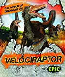 Velociraptor (The World of Dinosaurs) (Epic: The World of Dinosaurs)