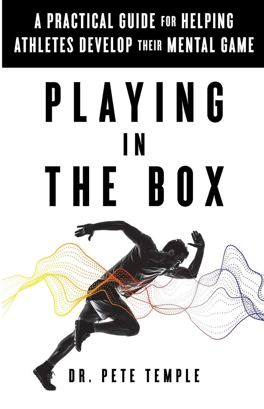 Download Playing In The Box: A Practical Guide For Helping Athletes Develop Their Mental Game 
