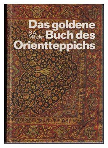 Das goldene Buch des Orient- Teppichs