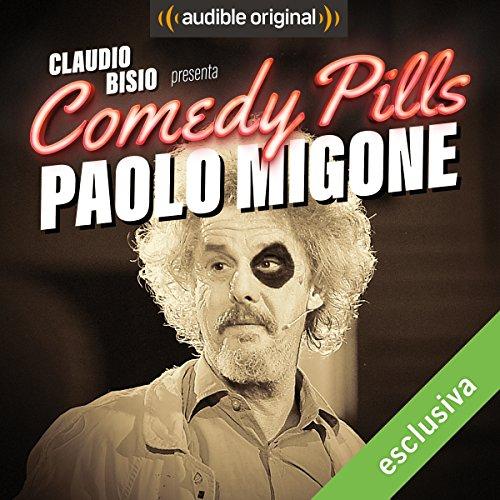 Claudio Bisio presenta Comedy Pills: Paolo Migone copertina