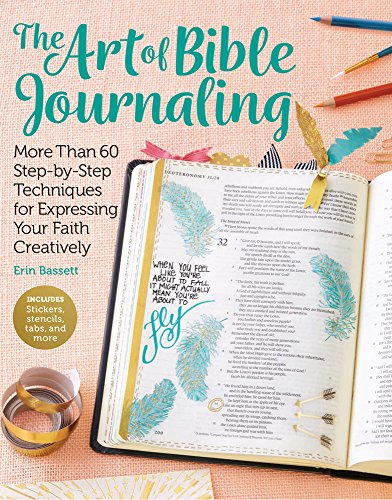 The Art of Bible Journaling: More Than 60 Step-by-Step Techniques for Expressing Your Faith Creatively