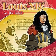 Louis 14 le Roi Soleil