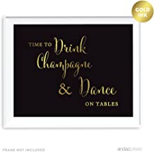 Andaz Press Wedding Party Signs, Black and Metallic Gold Ink, 8.5x11-inch, Time to Drink Champagne and Dance on The Table, 1-Pack