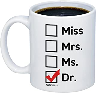 MyCozyCups Graduation Gift - Miss Mrs Ms Dr Coffee Mug- Funny Unique Gift Idea Cup For Phd Graduate, Doctorates Degree, Doctor, Student Graduate For Son, Daughter, Best Friend - Dr Cup For Women, Men