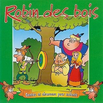 Robin des Bois, Contes et Chansons pour Enfants