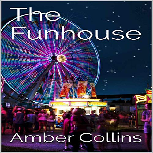 The Funhouse Audiobook By Amber Collins cover art