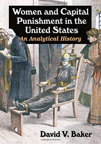 Women and Capital Punishment in the United States: An Analytical History
