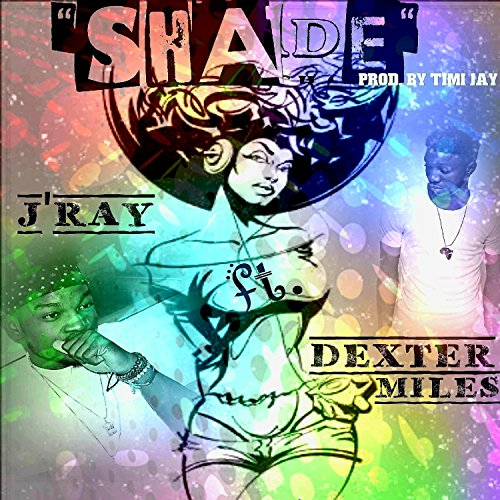 Shade (feat. Dexter Miles)